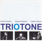 ANTHONY BRAXTON Triotone (with György Szabados / Vladimir Tarasov) album cover