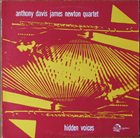 ANTHONY DAVIS Anthony Davis James Newton Quartet : Hidden Voices album cover