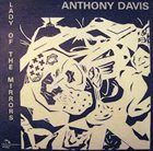 ANTHONY DAVIS Lady Of The Mirrors album cover