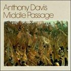 ANTHONY DAVIS Middle Passage album cover