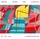 ANTHONY DAVIS Past Piano Present   Live at Western Front 1985 - 2015 album cover