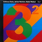 ANTHONY DAVIS Trio² (with James Newton, Abdul Wadud) album cover