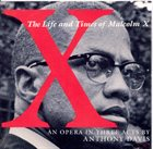 ANTHONY DAVIS X, The Life And Tiomes Of MAlcolm X, An Opera In Three Acts album cover