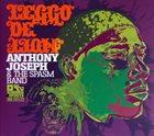 ANTHONY JOSEPH Anthony Joseph & The Spasm Band : Leggo De Lion album cover