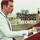 ANTHONY STRONG Delovely album cover