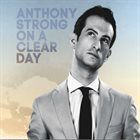 ANTHONY STRONG On a Clear Day album cover