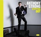 ANTHONY STRONG Stepping Out album cover