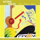 ANTONIO ADOLFO Rio Choro Jazz album cover