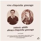 ANTONIO ADOLFO Viva Chiquinha Gonzaga - Antônio Adolfo Abraça Chiquinha Gonzaga album cover