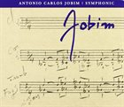 ANTONIO CARLOS JOBIM Jobim Sinfônico / Antonio Carlos Jobim : Jobim Sinfônico album cover