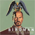 ANTONIO SANCHEZ Birdman or (The Unexpected Virtue of Ignorance) album cover