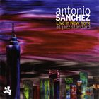 ANTONIO SANCHEZ Live In New York At Jazz Standard album cover
