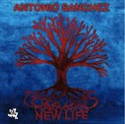 ANTONIO SANCHEZ New Life album cover