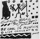 A.R. PENCK / TTT Be Cool In Munich - Live Concert - Part I (as TTT) album cover