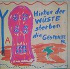 A.R. PENCK / TTT Hinter Der Wüste Sterben Die Gespenster / Afrika Para Noia (as TTT) album cover