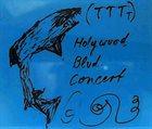 A.R. PENCK / TTT TTT featuring A.R. Penck: Holywood Blvd. Concert / Malibu-experiment / Frank Wright album cover