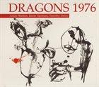 ARAM SHELTON Aram Shelton, Jason Ajemian, Timothy Daisy : Dragons 1976 album cover