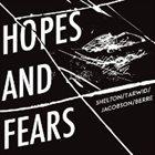 ARAM SHELTON Shelton/Tarwid/Jacobson/Berre : Hopes And Fears album cover