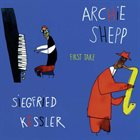 ARCHIE SHEPP Archie Shepp, Siegfried Kessler : First Take album cover