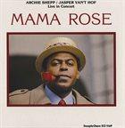 ARCHIE SHEPP Archie Shepp/Jasper Van't Hof - Mama Rose album cover