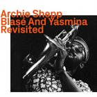 ARCHIE SHEPP Blase And Yasmina Revisited album cover