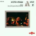 ARCHIE SHEPP Blasé / Live at the Pan-African Festival album cover