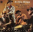 ARCHIE SHEPP Archie Shepp Meets Kahil El'Zabar's Ritual Trio : Conversations album cover