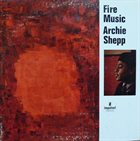 ARCHIE SHEPP Fire Music Album Cover