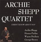 ARCHIE SHEPP I Didn't Know About You album cover