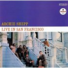 ARCHIE SHEPP Live in San Francisco album cover