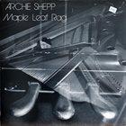 ARCHIE SHEPP Maple Leaf Rag album cover