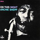 ARCHIE SHEPP On This Night album cover