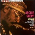 ARCHIE SHEPP Stream album cover