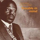 ARCHIE SHEPP Trouble In Mind (with Horace Parlan) album cover