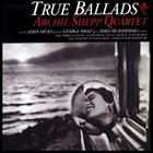 ARCHIE SHEPP True Ballads album cover