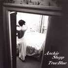 ARCHIE SHEPP True Blue album cover