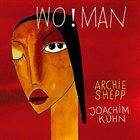 ARCHIE SHEPP Wo!man (with Joachim Kuhn ) album cover