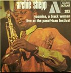 ARCHIE SHEPP Yasmina, A Black Woman / Live At The Panafrican Festival album cover