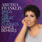 ARETHA FRANKLIN Aretha Franklin Sings The Great Diva Classics (Dance Remixes) album cover