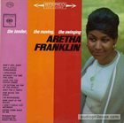 ARETHA FRANKLIN The Tender, The Moving, The Swinging Aretha Franklin album cover