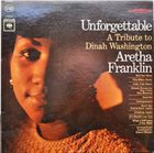ARETHA FRANKLIN Unforgettable - A Tribute To Dinah Washington album cover