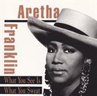 ARETHA FRANKLIN What You See Is What You Sweat album cover