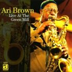 ARI BROWN Live at the Green Mill album cover