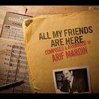 ARIF MARDIN All My Friends Are Here album cover
