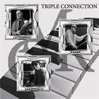 ARKADIJUS GOTESMANAS (ARKADY GOTESMAN) Arkady Gotesman, Andrei Razin, Alexei Mikryukov : Triple Connection album cover