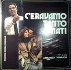 ARMANDO TROVAJOLI C'Eravamo Tanto Amati album cover