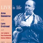 ARNE DOMNÉRUS Live Is Life album cover