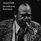 ARNETT COBB The Wild Man From Texas album cover