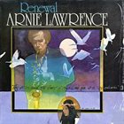 ARNIE LAWRENCE Renewal album cover