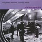 ARRIGO CAPPELLETTI Cappelletti  / Massaria  / Stranier / Maneri : Metamorphosis album cover